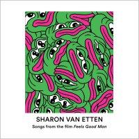 Sharon Van Etten - Songs From The Film Feels Good Man