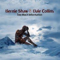 Bernie Shaw & Dale Collins - Too Much Information