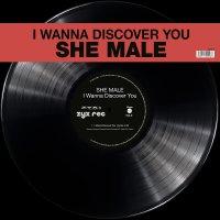 She Male - I Wanna Discover You
