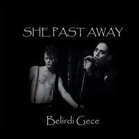 She Past Away -Belirdi Gece