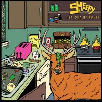 Sheepy - Get Out Of My House