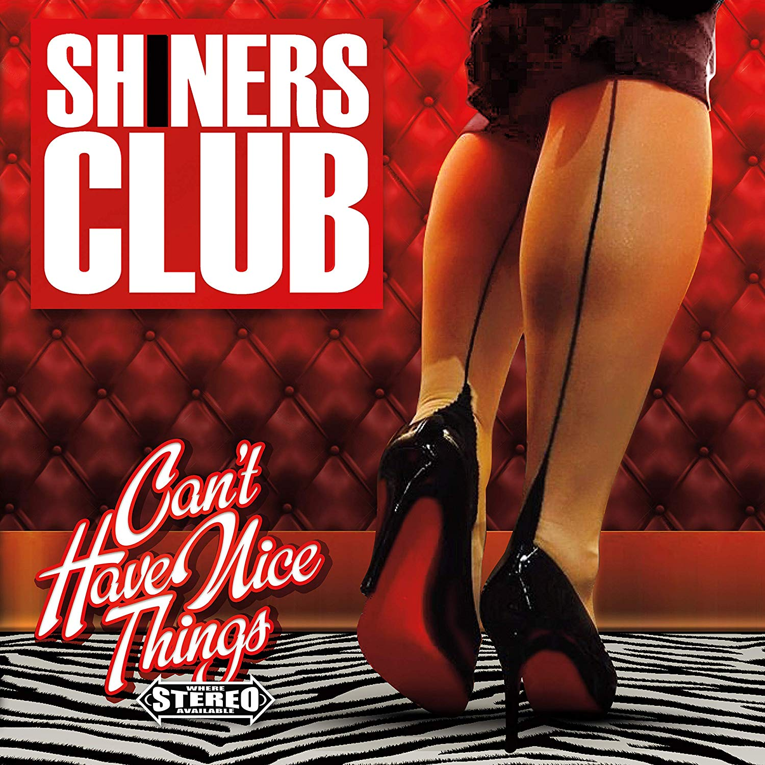 Shiners Club - Can't Have Nice Things