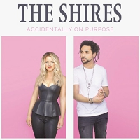 Shires -Accidentally On Purpose