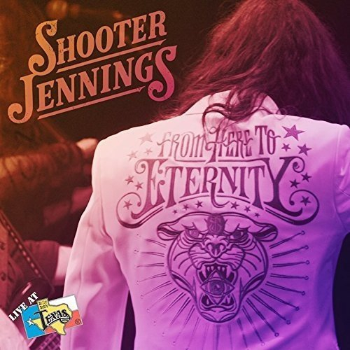 Shooter Jennings -Shooter Jennings - From Here To Eternity