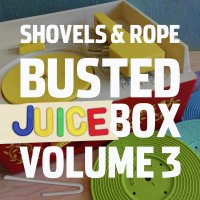 Shovels  &  Rope -Busted Jukebox Vol. 3
