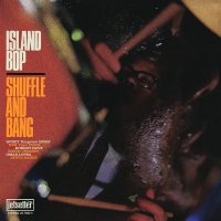 Shuffle And Bang -Island Bop