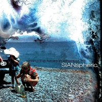 Sianspheric - Writing The Future In Letters Of Fir E