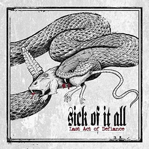 Sick Of It All -Last Act Of Defiance