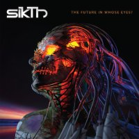 Sikth -Future In Whose Eyes?