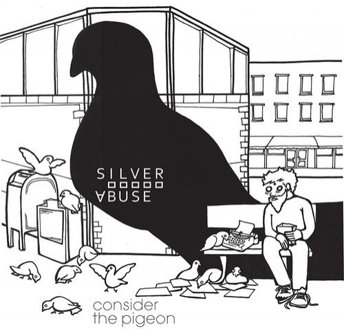 Silver Abuse Consider The Pigeon Upcoming Vinyl June