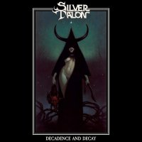 Silver Talon -Decay And Decadence