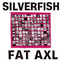 Silverfish - Fat Axl