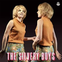 Silvery Boys - The Silvery Boys