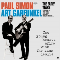 Simon & Garfunkel - Two Younghearts Afire With The Same Desire: The Early Years