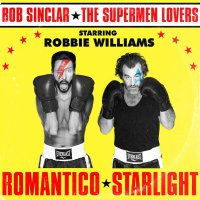 Bob Sinclar X The Supermen Lovers Feat. Robbie Williams -Romantico Starlight Gold