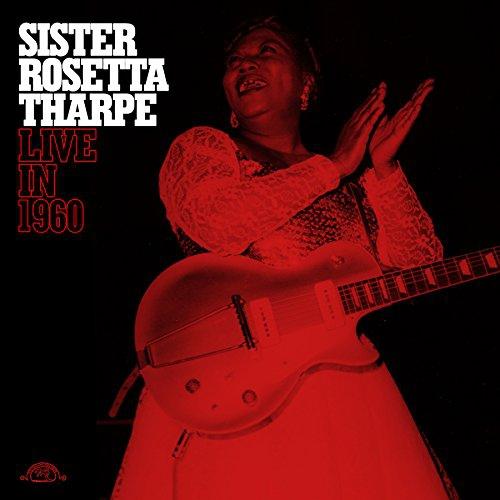 Sister Rosetta Tharpe Live In 1960 Upcoming Vinyl