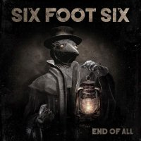 Six Foot Six -End Of All