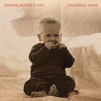 Sjunne Ferger's Exit -Childrens Mind