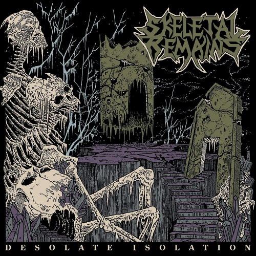 Skeletal Remains - Desolate Isolation - 10Th Anniversary Edition