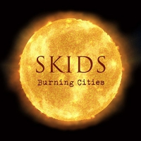Skids - Burning Cities