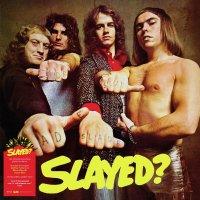 Slade - Slayed?