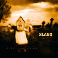 Slang -The Bellwether Project