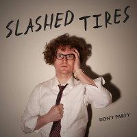 Slashed Tires -Don't Play
