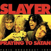 Slayer - Prayin To Satan