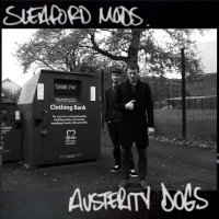 Sleaford Mods -Austerity Dogs