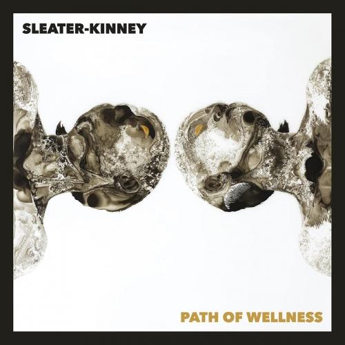 Sleater-Kinney -Path Of Wellness