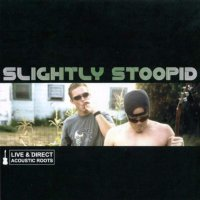 Slightly Stoopid -Live & Direct: Acoustic Roots