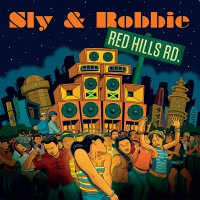 Sly  &  Robbie -Red Hills Road