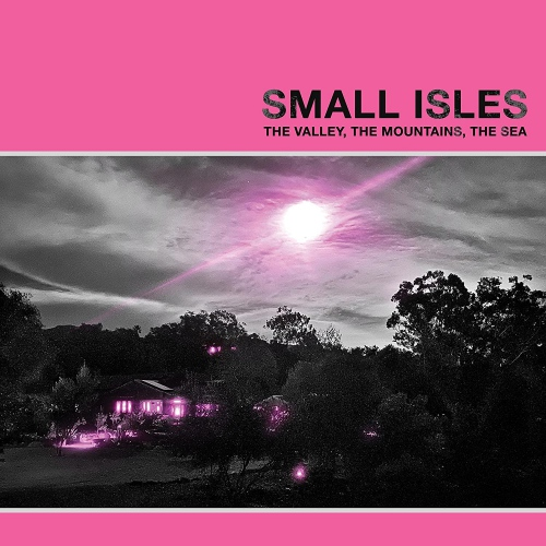 Small Isles - The Valley, The Mountains, The Sea