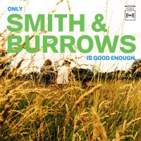 Smith  &  Burrows -Only Smith & Burrows Is Good Enough