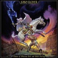 Smoulder - Times Of Obscene Evil And Wild Daring