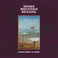 Snake Mountain Revival - Everything In Sight