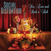 Social Distortion - Sex, Love And Rock 'n' Roll