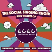 Social Singing Choir - Sings The Hits Of Moshi Moshi Records