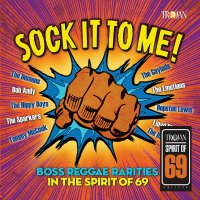 Sock It To Me: Boss Reggae Rarities In The Spirit Of '69 - Sock It To Me: Boss Reggae Rarities In The Spirit Of '69