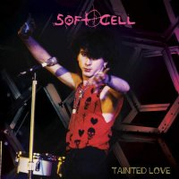Soft Cell -Tainted Love