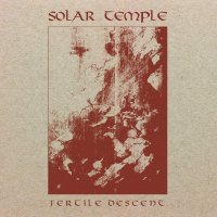Solar Temple -Fertile Descent