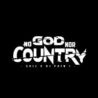 Sole And Dj Pain 1 - No God Nor Country