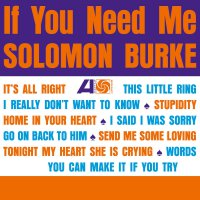 Solomon Burke -If You Need Me