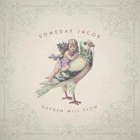 Someday Jacob -Oxygen Will Flow