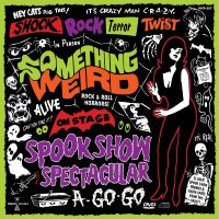 Something Weird - Spook Show Spectacular A-Go-Go