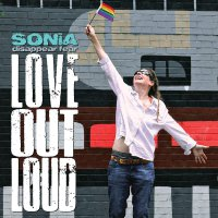Sonia Disappear Fear - Love Out Loud