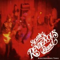 Sonic's Rendezvous Band - Electrophonic Tonic