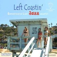 Sophisticated Lady Jazz Quartet - Left Coastin