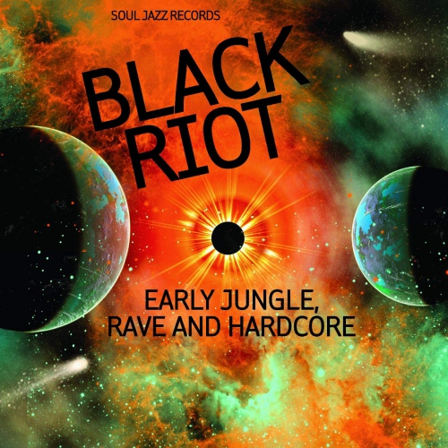 Soul Jazz Records Presents - Black Riot: Early Jungle, Rave And Hardcore