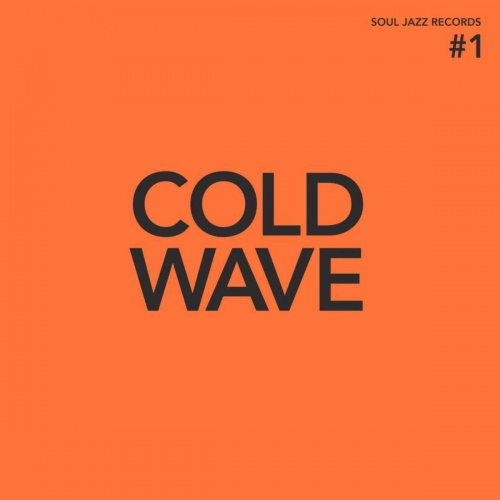 Soul Jazz Records Presents -Cold Wave #1